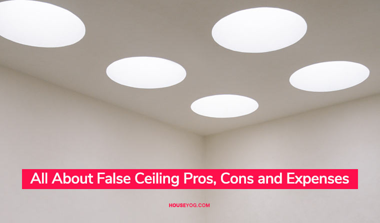 All About False Ceiling: Pros, Cons and Expenses