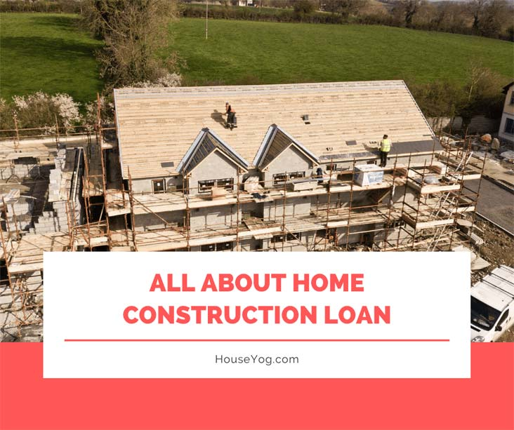 All about Home Construction Loan