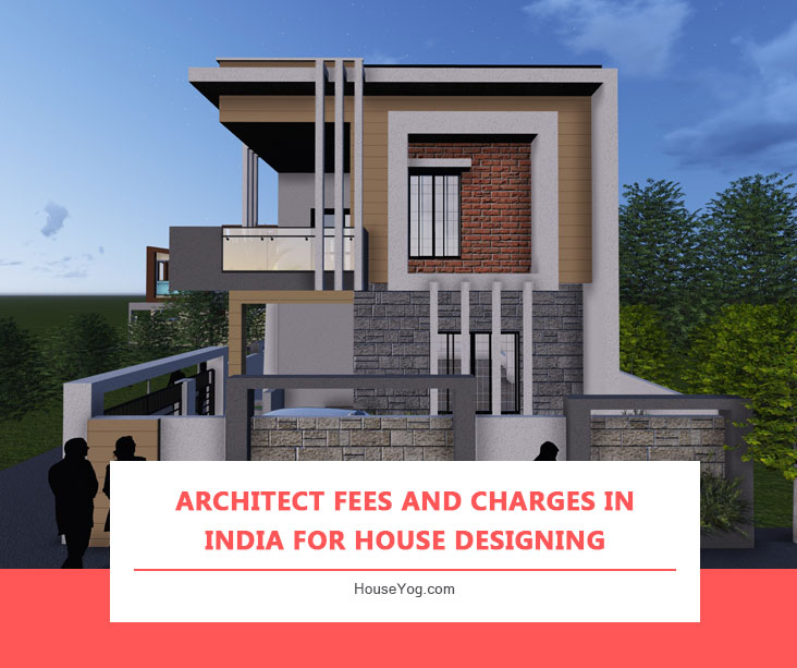 Architect Fees and Charges in India for House Designing