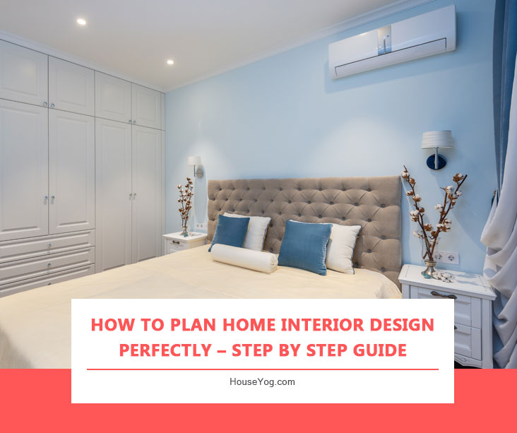How to Plan Home Interior Design Perfectly – Step by Step Guide