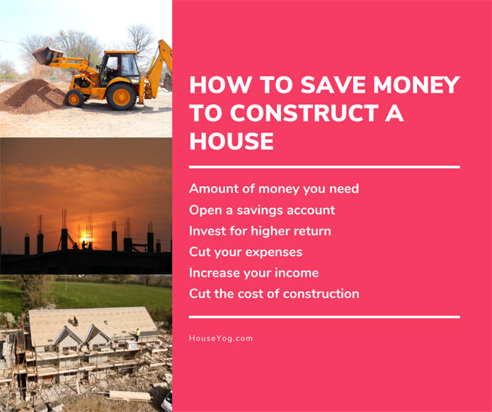 How to Save Money to construct a House