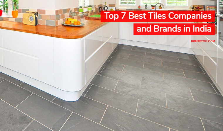Top 7 Best Tiles Companies and Brands in India