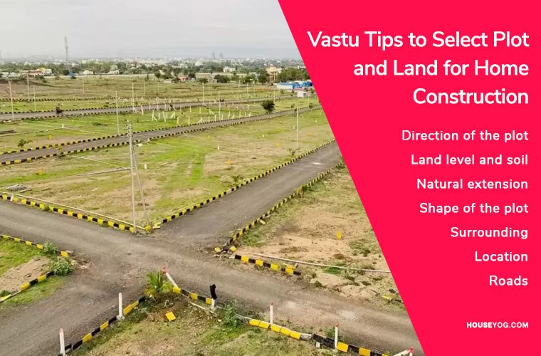 Vastu Tips to Select Plot and Land for Home Construction