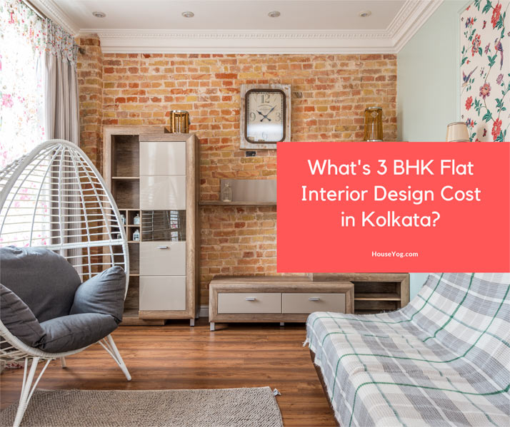 What's 3 BHK Flat Interior Design Cost in Kolkata?