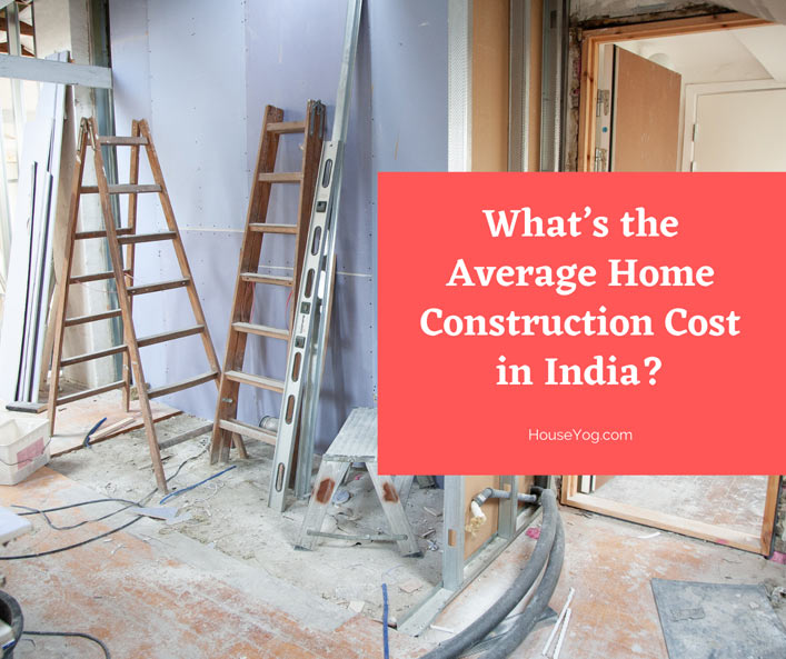 What's the Average Home Construction Cost in India?